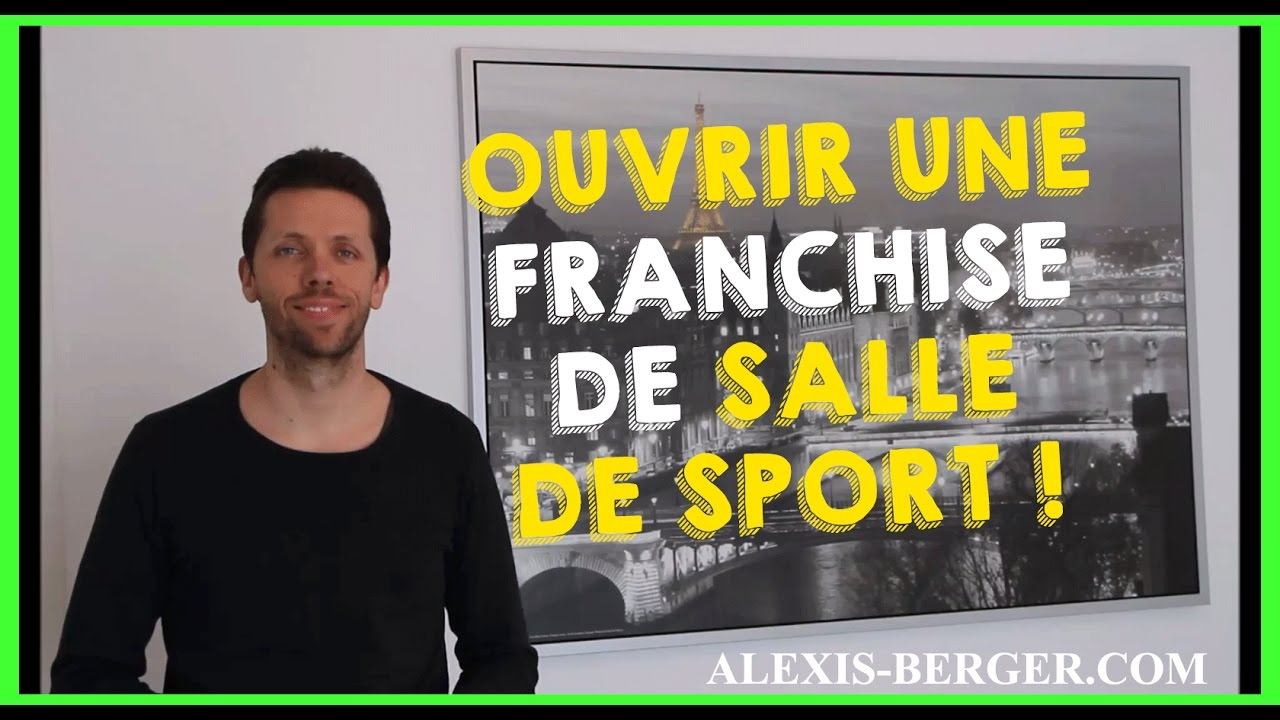 ouvrir une franchise de salle de sport fitness youtube. Black Bedroom Furniture Sets. Home Design Ideas