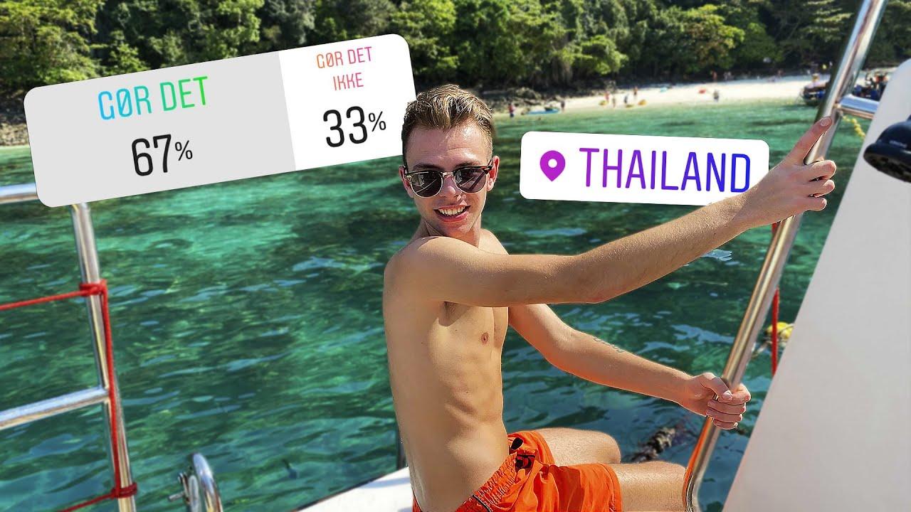 MINE FØLGERE STYRER MIN FERIE I THAILAND