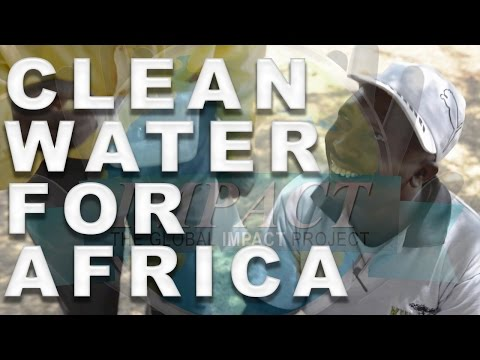 Clean water for Africa - Global Impact Project