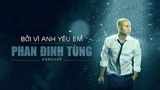 [KARAOKE] Bởi vì anh yêu em - Phan Đinh Tùng