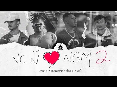 Você Não Ama Ninguém 2 - Cesar Mc   Luccas Carlos   Chris   Xamã (Prod. Malak)