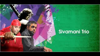 The SIVAMANI Trio (Mumbai)