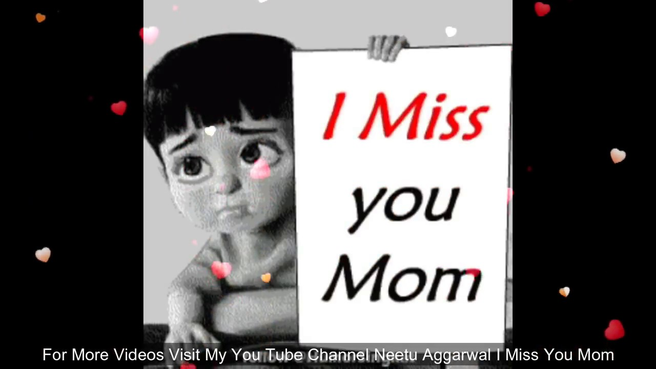 I Miss You Mom Greetings,Sms,Sayings,Quotes,E-card,Whatsapp video