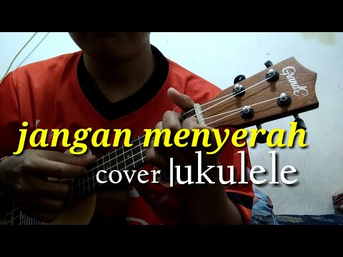jangan menyerah - D'masiv cover ukulele