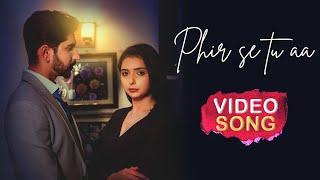 Phir Se Tu Aa (Shahid Mallya) Mp3 Song Download