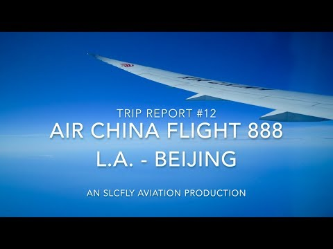 (HD) [TRIP REPORT] AIR CHINA B787-900! | LOS ANGELES - BEIJING |  CA 888