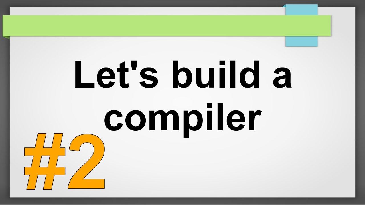 Let S Build A Compiler