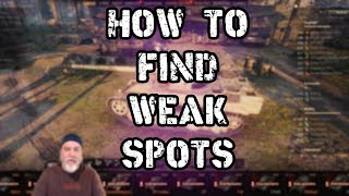 World of Tanks || How to Find Weak Spots