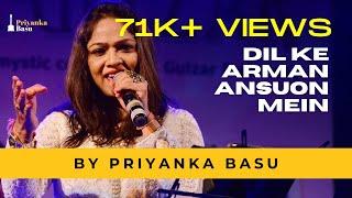 Priyanka Basu- Dil Ke Arman ansuon mein