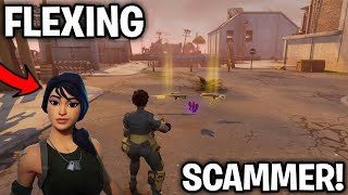 Flexing Scammer Scams Himself! (Scammer Gets Scammed) Fortnite Save The World
