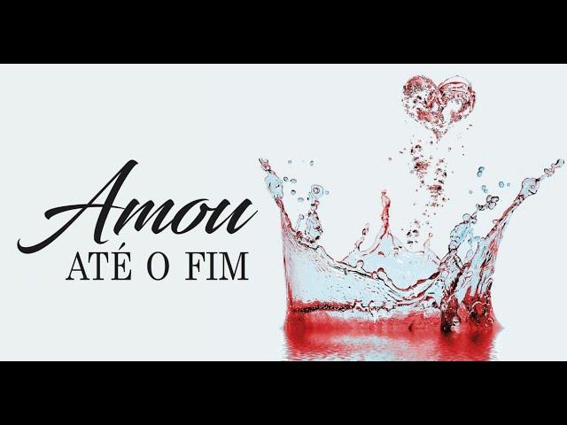 AMOU ATÉ O FIM - 2 de 3 - Promessas de Amor