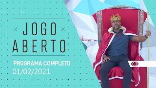 JOGO ABERTO - 01/02/2021 - PROGRAMA COMPLETO
