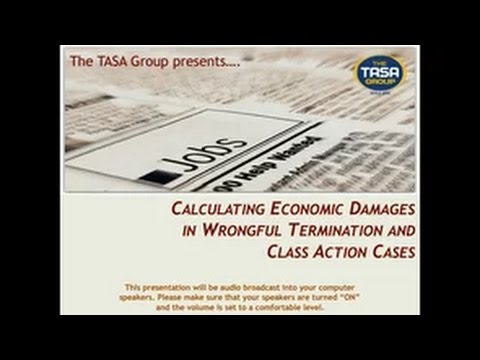 Calculating Economic Damages in Wrongful Termination and Class Action Cases