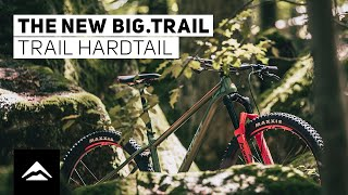 The new BIG.TRAIL trail hardtail – trail fun simplified
