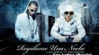 Regalame Una Noche Remix - J-Alvarez ft Arcangel Baby Rasta & Gringo