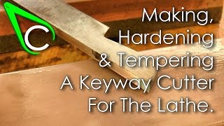 Spare Parts #1 - Making, Hardening And Tempering A Keyway Cutter For The Lathe
