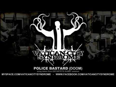 VATICAN CITY SYNDROME - Police Bastard - [DOOM cover - 2012]