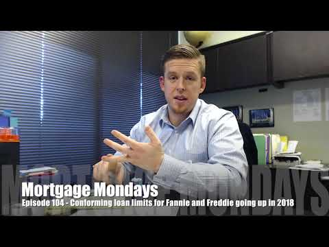 Loan limits for Fannie and Freddie going up in 2018 | Mortgage Mondays #104