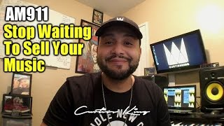 Rapper Marketing 911 - STOP Waiting to SELL YOUR MUSIC!