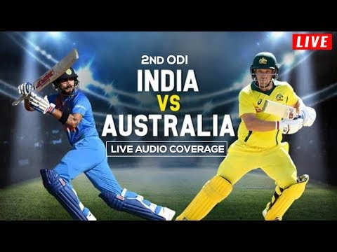 LIVE: Ind vs Aus 2nd ODI | Live Scores, Audio Updates & Analysis