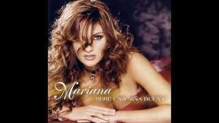 Mariana - Que No Me Faltes Tú