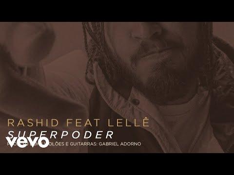 Rashid, Lellê - Superpoder (Pseudo Video)
