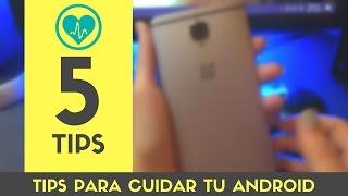 5 TIPS PARA CUIDAR TU ANDROID AL MAXIMO | ALARGA LA VIDA DE TU ANDROID