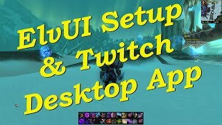 ElvUI Setup and Twitch App - World of Warcraft Addons