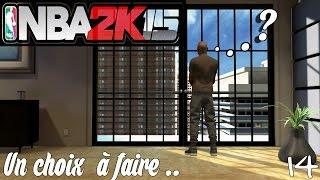 Nba 2K15 Gameplay FR Next Gen Ma carrière 16 Un choix à faire ..