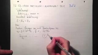 Fysikk 2 5D ladde partikler i inhomogent elektrisk felt Total energi og eksempel