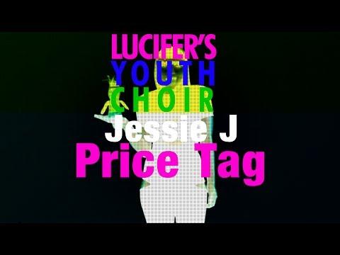 Jessie J - Price tag (Lucifer's Youth Choir)