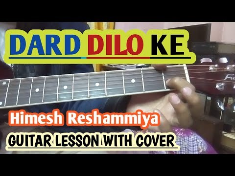 Dard Dilo ke kam ho Jate Guitar Lesson with Cover Chords & Strumming The Xpose Himesh Reshammiya
