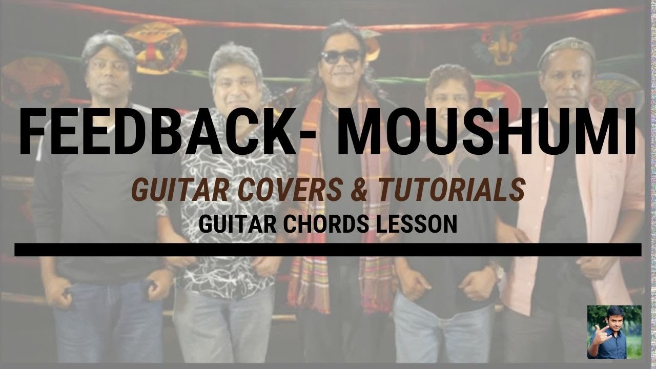 Moshumi (Feedback)    Shafiq Ahmed    Guitar Chords and Intro Lead    Guitar Covers & Tutorials