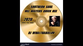 Southern Soul / Soul Blues / R&B Mel Waiters Quick Mix - 2020 (Dj WhaltBabieLuv) - HAPPY NEW YEAR