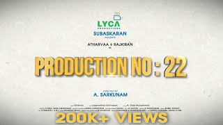 Production No.22 Poojai | Atharvaa | Sargunam | Rajkiran | Lyca Productions