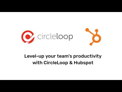 CircleLoop's Next Generation Hubspot Phone System Integration