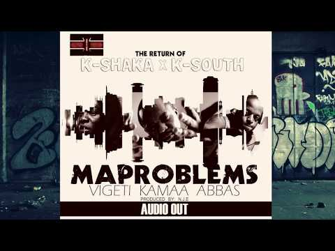 Maproblems- Johny Vigeti, Kamaa, Abbas(K-Shaka, K South)