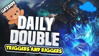Triggers and Riggers - the Daily Double!!