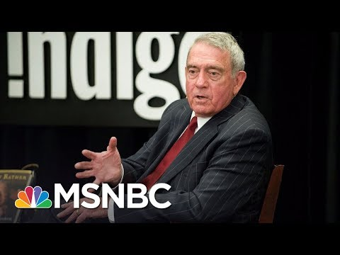 "Dan Rather: ""No, I Can't Respect"" The Tone And Tenor Of The Donald Trump Presidency 