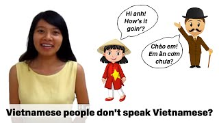 Vietnamese people don't speak Vietnamese?
