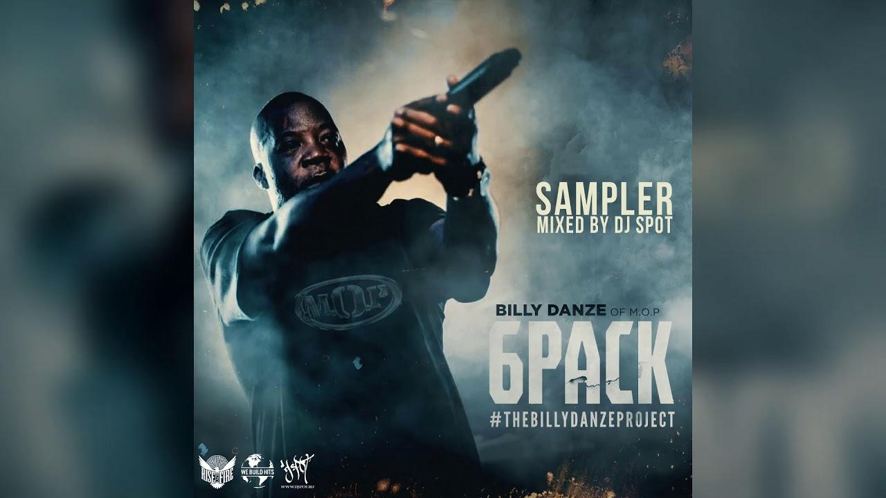 Billy Danze (of M.O.P.) - 6Pack (Sampler) [Mixed By DJ Spot] #TheBillyDanzeProject