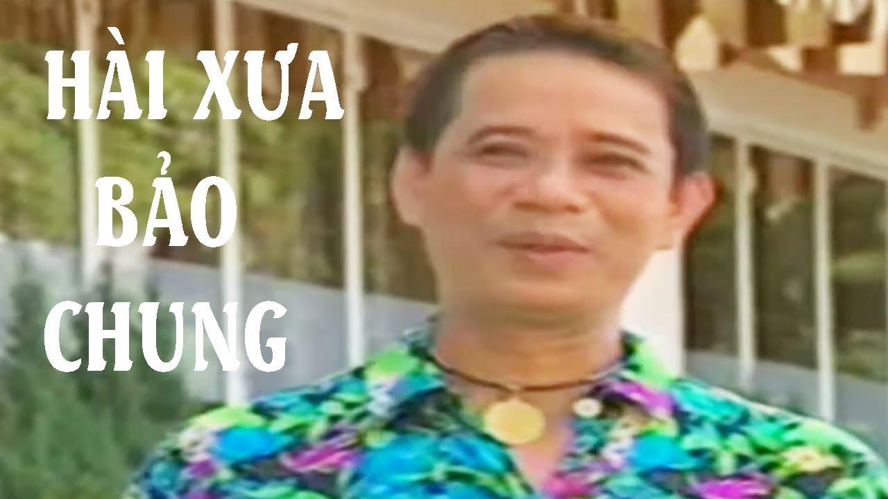Hài Xưa Bảo Chung, Bảo Quốc, Lê Giang Hay Nhất - Hài Kịch