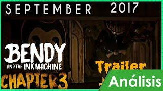 ANÁLISIS AL TRAILER DEL CAPITULO 3 / Bendy and The Ink Machine