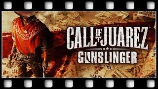 "Call of Juarez: Gunslinger ""THE MOVIE"" [ENGLISH/PC/1080p/60FPS]"