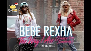 Bebe Rexha ft Lil Wayne - The Way I Are Dance With Somebody - KARAOKE VERSION
