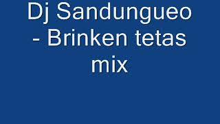 Dj Sandungueo - Brinken Tetas Mix