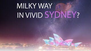 Capturing the milky way in Vivid Sydney? - Fujifilm GFX
