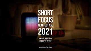 Short Focus Film Festival 2021 - Deleve Q&A