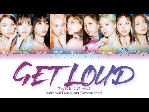 TWICE (트와이스) - GET LOUD (Color Coded Lyrics Eng/Rom/Han/가사)
