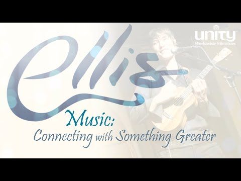 Music: Connecting with Something Greater (feat. Ellis Delaney)